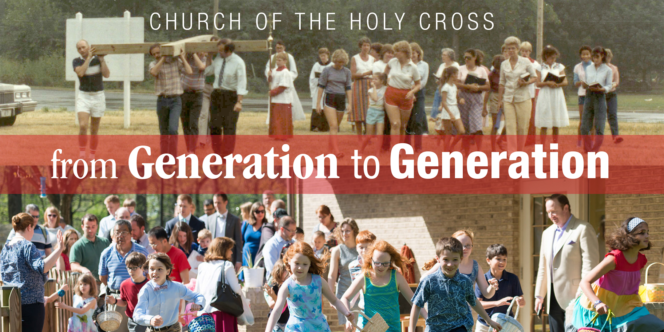 photos of founding members of Holy Cross and current members with the words from generation to generation in between
